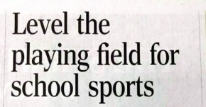 "My Response to ""Level the playing field for school sports"""